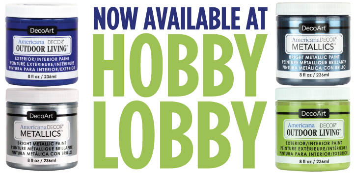 Outdoor Living and Metallics Available at Hobby Lobby