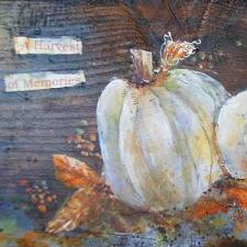 Mixed Media Harvest Memories