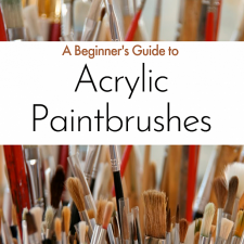 Guide to Paintbrushes for Acrylic Painting