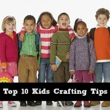 Top 10 Kids Crafting Tips