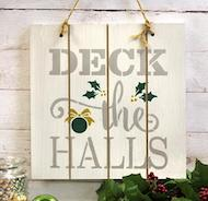 Deck The Halls Wooden Sign