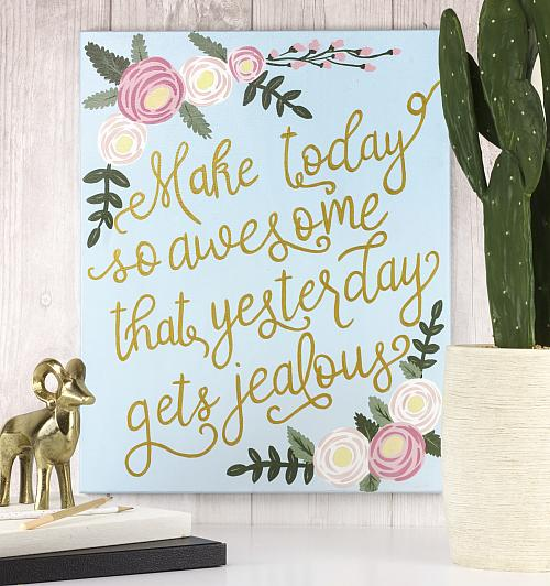 Make Today Awesome Hand Lettered Canvas Painting