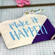 """Make it Happen"" Pencil Pouch"