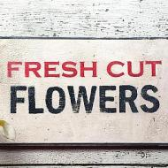 Crackled Fresh Cut Flowers Sign