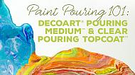 DecoArt%20Paint%20Pouring%20Products%20Overview