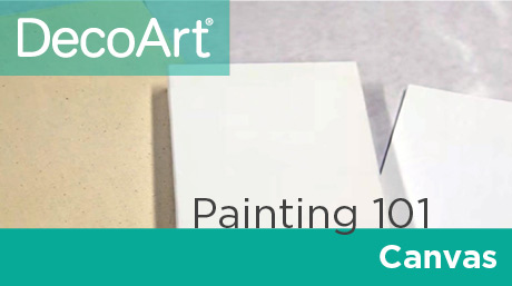 Canvas Painting 101 - Canvas